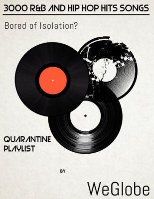 Quarantine Playlist: Top 3000 R&B And Hip Hop Hits Songs