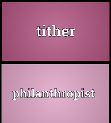 tither and a philanthropist