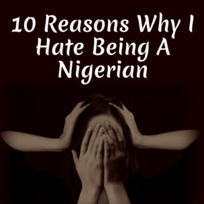 10-Reasons-Why-I-Hate-Being-A-Nigerian-scaled