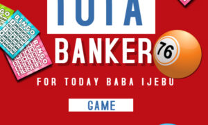 Baba Ijebu Banker For Tota Today