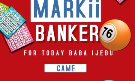 Baba Ijebu Mark 2 Banker For Today