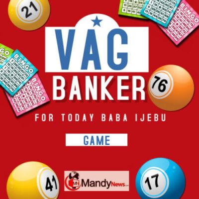 Baba Ijebu Vag Banker For Today – Friday, April 16, 2021