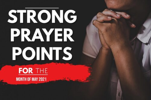 Strong Prayer Points For The Month Of May 2021