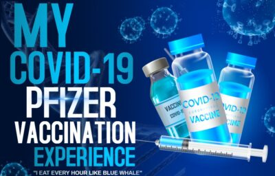 """My COVID Pfizer Vaccination Experience: """"I Eat Every Hour Like Blue Whale"""""""
